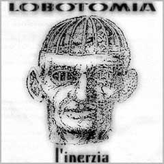 Lobotomia - L'inerzia